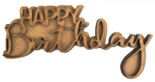 Chipbord - Creative Expressions Art-Effex Happy Birthday